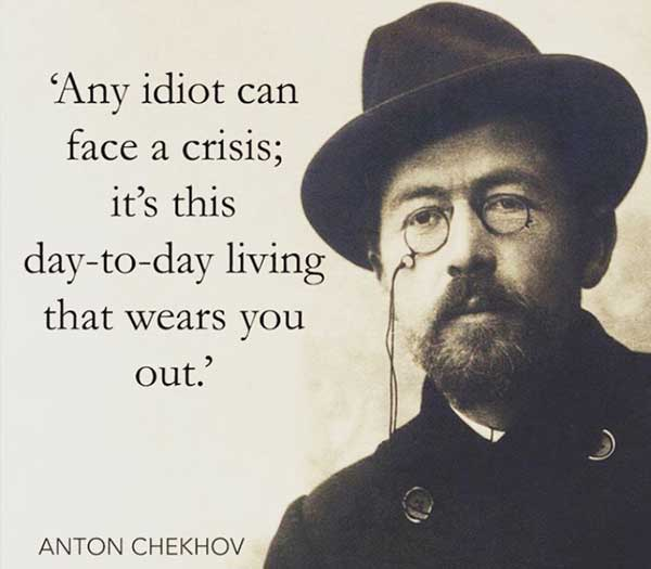 Any idiot can face a crisis