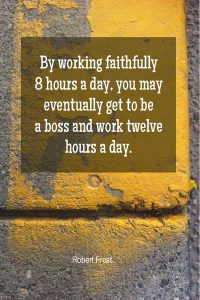 By working faithfully 8 hours a day