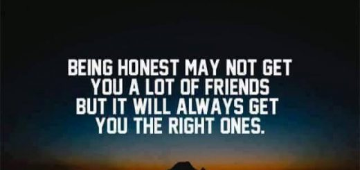 BEING HONEST MAY NOT GET