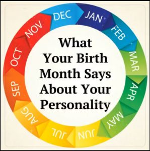 What Does Your Birth Month Says About Your Personality