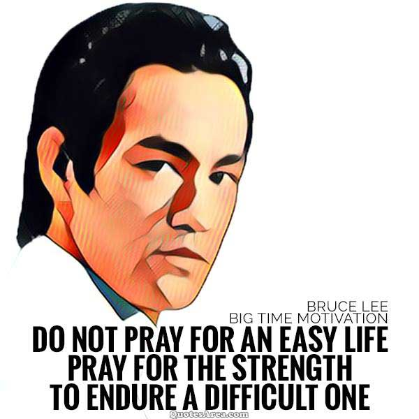 Don't Pray For An Easy Life