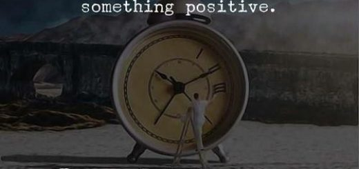 EVERY BAD SITUATION WILL HAVE SOMETHING POSITIVE. EVEN A DEAD CLOCK SHOWS CORRECT TIME A DAY.